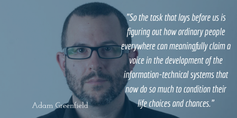 "Adam Greenfield: ""Nothing about us without us"""