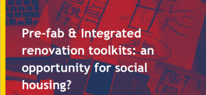 Pre-fab and integrated renovation toolkits: an opportunity for a Renovation Wave in Social Housing?