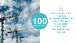 The Renovation Wave recognises the Lighthouse role of the social and affordable Housing Sector with a new Affordable Housing Initiative